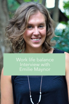 Work life balance - Interview with Emilie Maynor